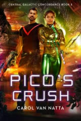 Pico's Crush: Central Galactic Concordance Book 3 Kindle Edition