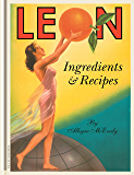 Leon: Ingredients & Recipes: Ingredients and Recipes (English Edition)