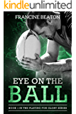 Eye on the Ball (Playing for Glory Book 1)