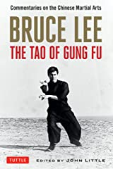Bruce Lee The Tao of Gung Fu: A Study in the Way of Chinese Martial Art (Bruce Lee Library Book 2) Kindle Edition