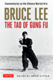 Bruce Lee The Tao of Gung Fu: A Study in the Way of Chinese Martial Art (Bruce Lee Library)