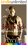 Brody & Nick: A steamy, marriage-of-convenience, friends-to-lovers, M/M romance (Something About Him Book 2)
