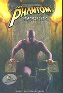 The Phantom Chronicles: New Tales Of The Ghost Who Walks!