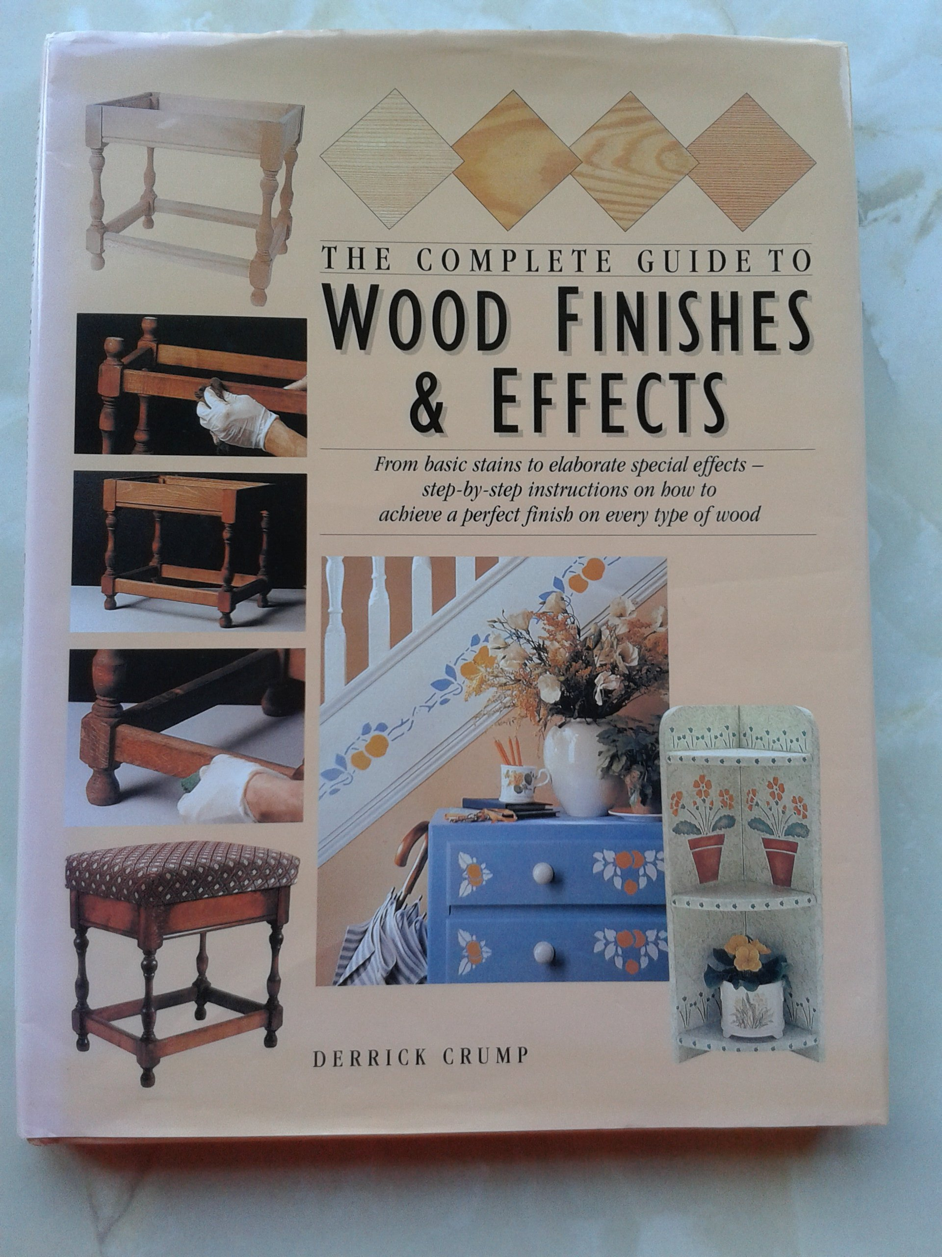 the-complete-guide-to-wood-finishes-and-effects-from-basic-stains-to-elaborate-special-effects-step-by-step-instructions-on-how-to-achieve-a-perfect-finish-on-every-type-of-wood