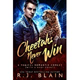 Cheetahs Never Win: A Magical Romantic Comedy (with a body count)