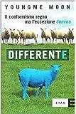 Differente. Il conformismo regna ma l'eccezione domina
