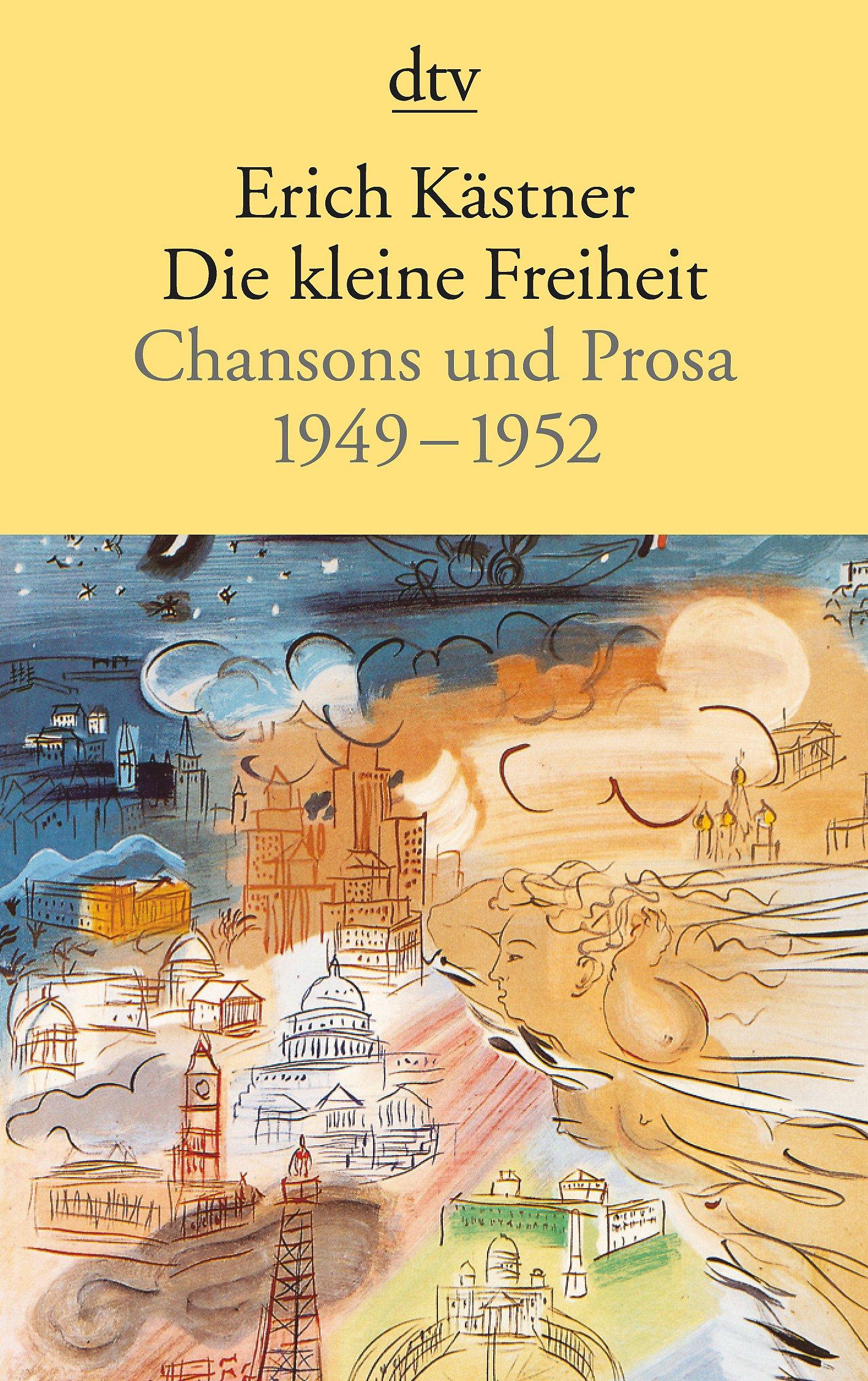 Die kleine Freiheit: Chansons und Prosa 1949-1952