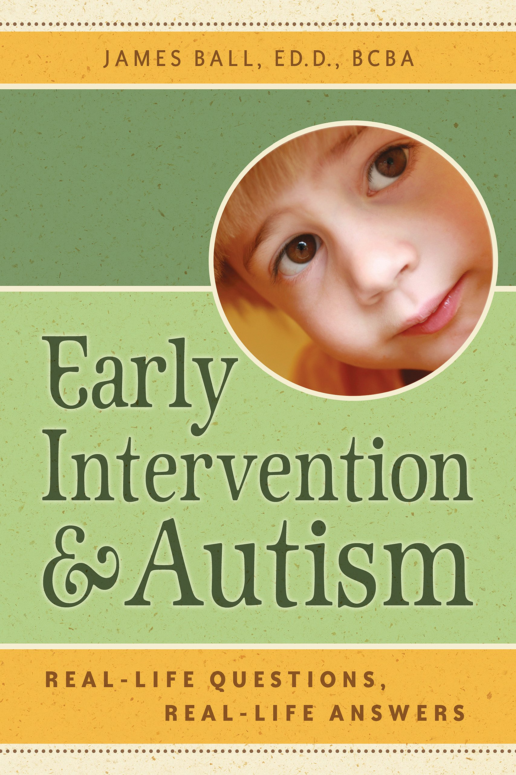 Early Intervention and Autism: Real-Life Questions, Real ...