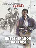 Une génération française T02 - Population trahie !
