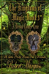 The Kingdoms of Magic Book 3: A Dream Comes True Kindle Edition
