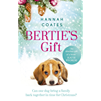 Bertie's Gift: the heartwarming story of how the little dog with the biggest heart saves Christmas