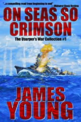 On Seas So Crimson: Usurper's War Collection No. 1 Kindle Edition