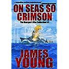 On Seas So Crimson: Usurper's War Collection No. 1 (The Usurper's War: An Alternative World War II)