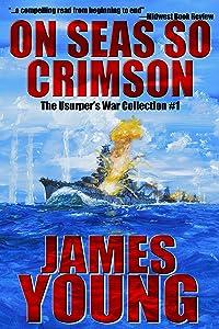 On Seas So Crimson: Usurper's War Collection No. 1