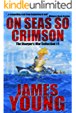 On Seas So Crimson: Usurper's War Collection No. 1
