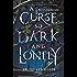 A Curse So Dark and Lonely (The Cursebreaker Series Book 1)