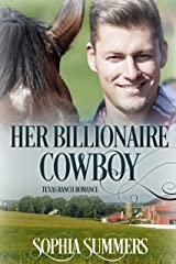 Her Billionaire Cowboy (Texas Ranch Romance Book 1) Kindle Edition