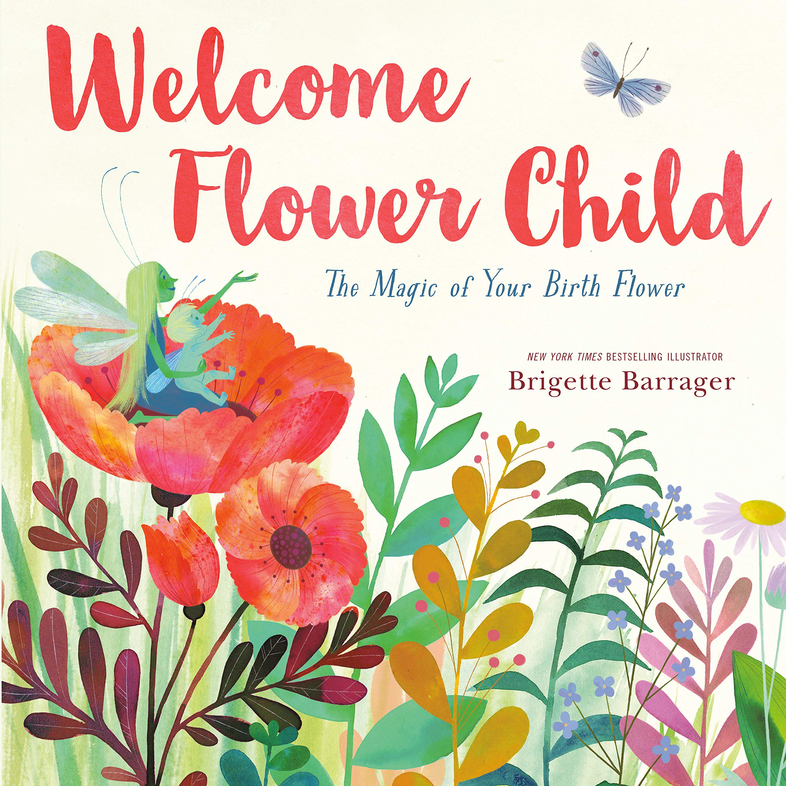 Best 2021 Books for Students: Welcome Flower Child: The Magic of Your Birth Flower: Barrager, Brigette