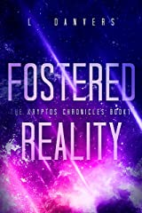 Fostered Reality (The Kryptos Chronicles Book 1) Kindle Edition