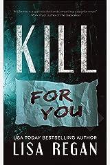 Kill For You Kindle Edition
