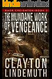 The Mundane Work of Vengeance (Baer Creighton Book 2)