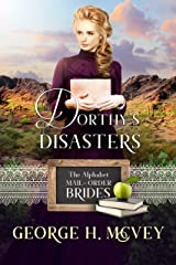 Dorthy's Disasters: A Ryders Legacy Historical Book (The Alphabet Mail-Order Brides 4) Kindle Edition