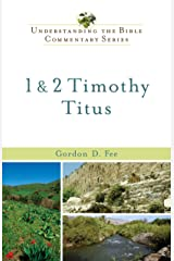 1 & 2 Timothy, Titus (Understanding the Bible Commentary Series)
