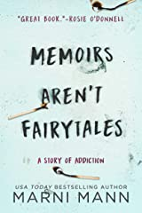 Memoirs Aren't Fairytales: A Story of Addiction (The Memoir Series Book 1) Kindle Edition