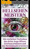 Hellsehen meistern: Mit einfachen Techniken das dritte Auge öffnen, Zeichen erkennen und das Bewusstsein erweitern !!!KOSTENLOSES HÖRBUCH!!! (Das dritte ... Bewusstsein erweitern) (German Edition)
