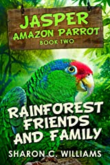 Rainforest Friends And Family (Jasper - Amazon Parrot Book 2) Kindle Edition