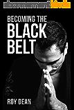 Becoming the Black Belt: One Man's Journey in Brazilian Jiu Jitsu (The Warrior's Way Book 2) (English Edition)