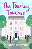 The Finishing Touches: A hilarious rom com from the author of The Little Lady Agency