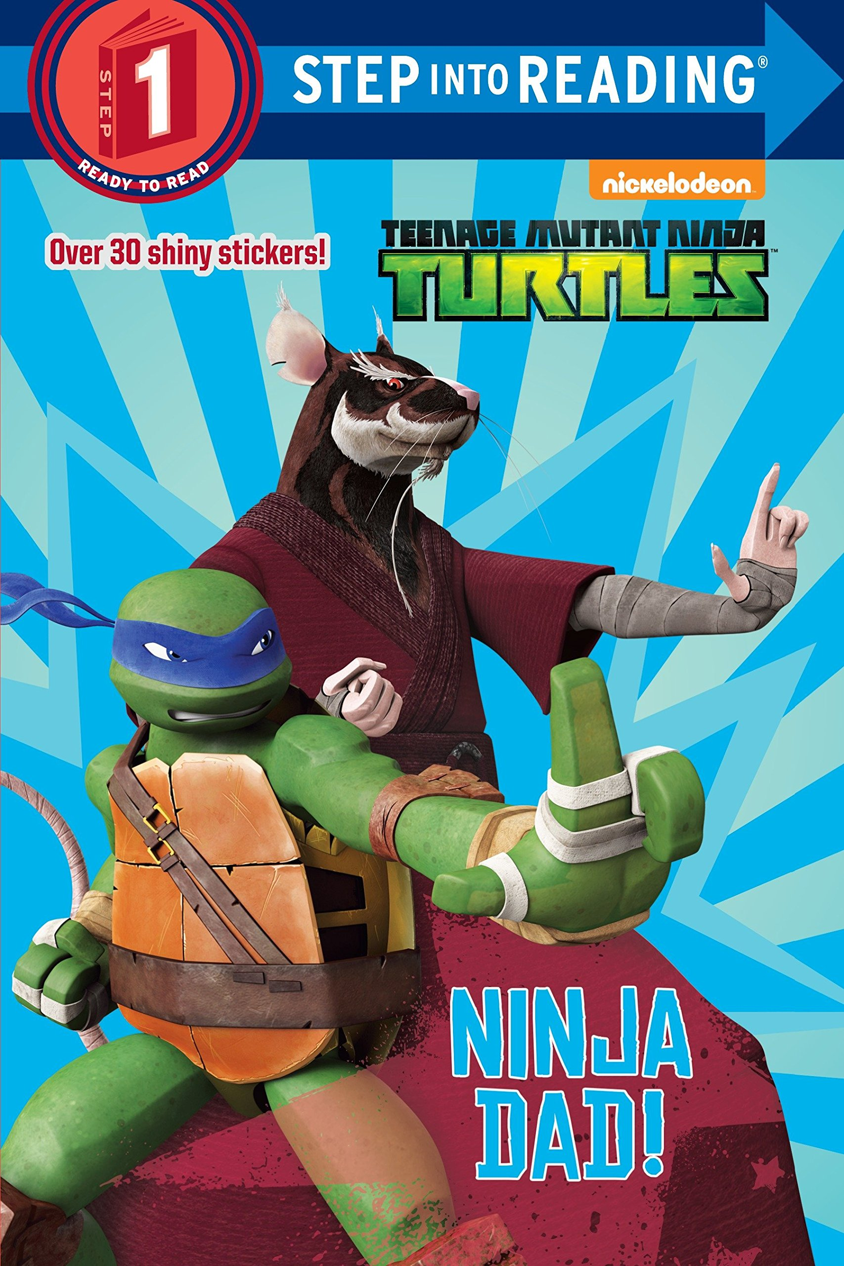 Ninja Dad! (Teenage Mutant Ninja Turtles) (Step into Reading ...