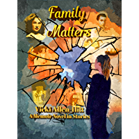 Family Matters: A Memoir Novel in Stories (English Edition)