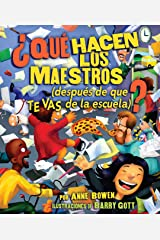 ¿QUÉ hacen los maestros (What DO Teachers Do): [después de que TE VAS de la escuela]? ([after YOU Leave School]?) (Spanish Edition) Kindle Edition
