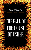 The Fall Of The House Of Usher: By Edgar Allan Poe - Illustrated