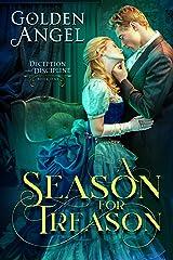 A Season for Treason (Deception and Discipline Book 1) Kindle Edition