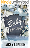 Meet Baby Morgan: A new mother, a new home and a new neighbour with a sizzling secret. (Clara Andrews Book 5)
