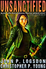 Unsanctified (Black Ops Paranormal Police Department Book 2) Kindle Edition