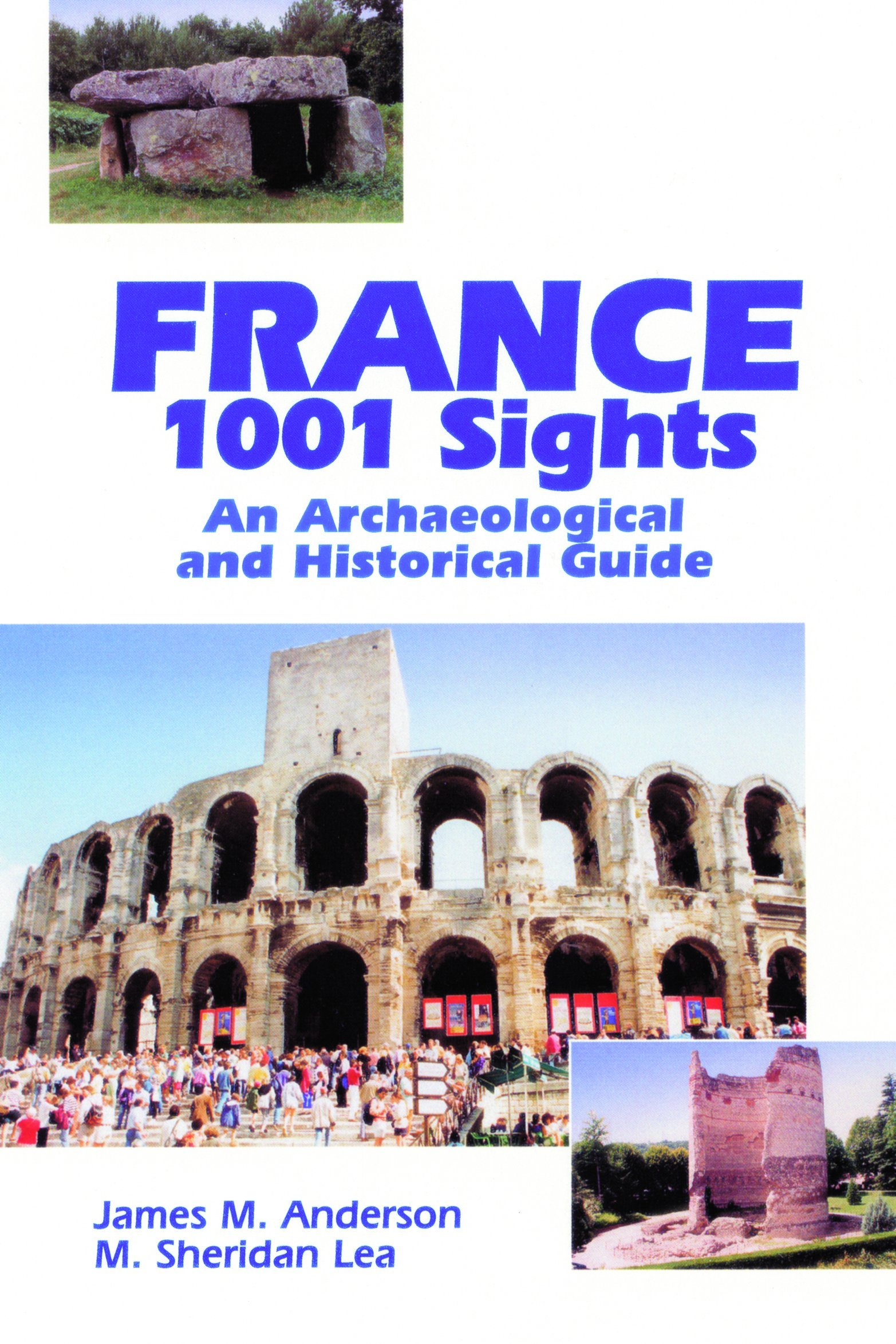 France, 1001 Sights: An Archaeological and Historical Guide ebook