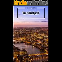 Vaaralliset pelit (Finnish Edition)