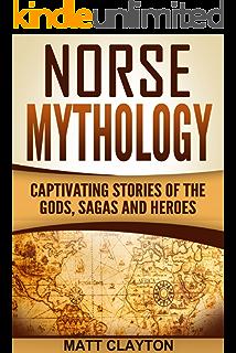 Amazon greek mythology a captivating guide to the ancient gods norse mythology captivating stories of the gods sagas and heroes norse mythology fandeluxe Gallery