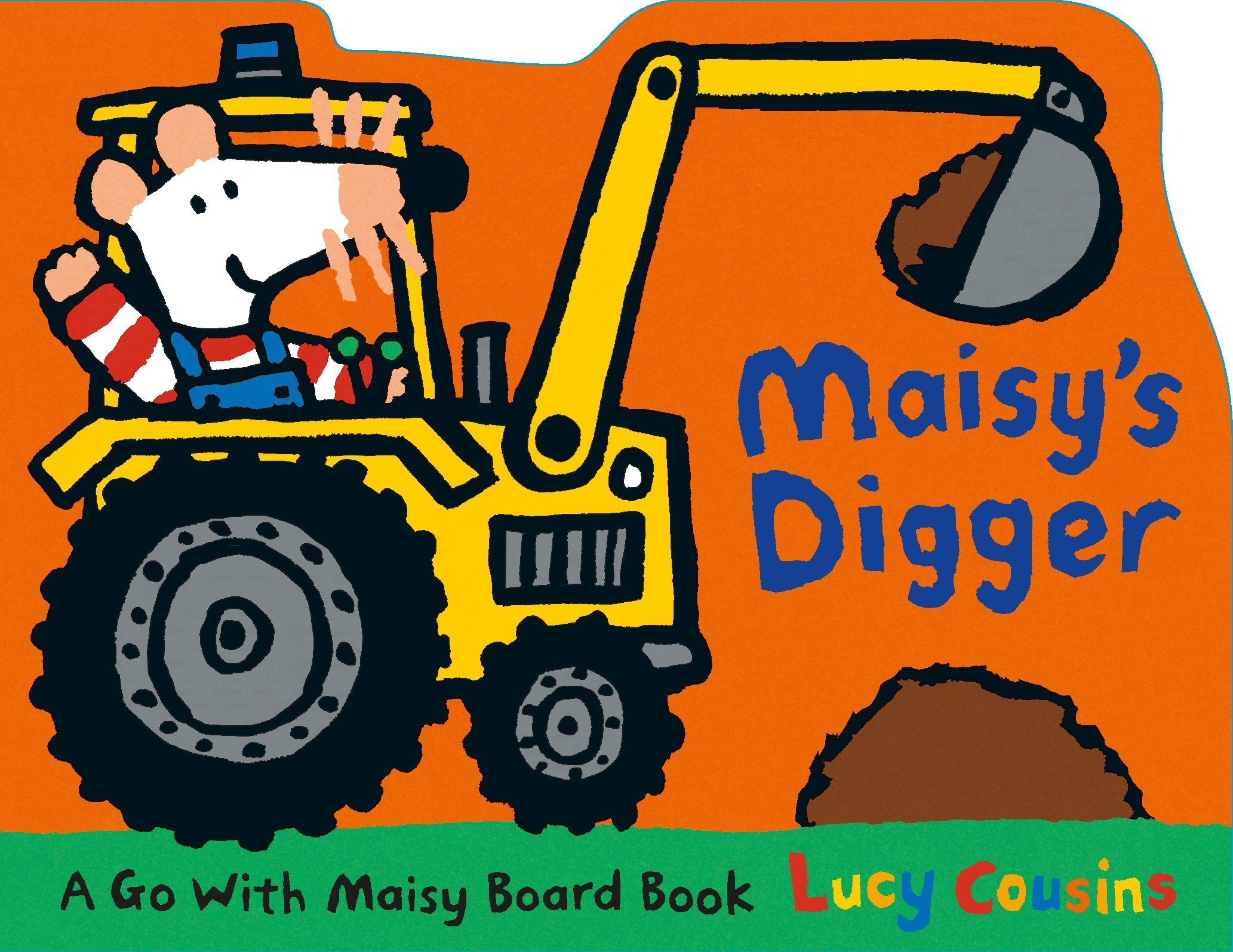 Download Maisy's Digger: A Go with Maisy Board Book PDF