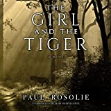 The Girl and the Tiger: A Novel