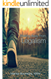 Walking Away From Legalism: The Journey Towards Grace