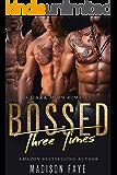 Bossed Three Times: A Dark MFMM Romance (English Edition)