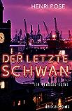 Der letzte Schwan: Ein Hamburg-Krimi (German Edition)