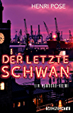 Der letzte Schwan: Ein Hamburg-Krimi (Ein-David-Brügge-Krimi 1)