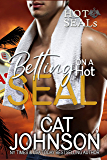 Betting on a Hot SEAL: An Older Woman Younger Man Romance (Hot SEALs Book 11)