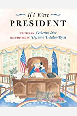 If I Were President Kindle Edition